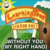 Learning Town - Without You (My Right Hand) (Single)