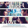 Stuck in Love: The Writers Playlist