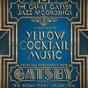 The Great Gatsby Jazz Recordings: A Selection of Yellow Cocktail Music>