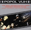 Popol Vuh: The Best Soundtracks from Werner Herzog Films