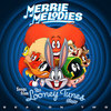 Merrie Melodies: Songs from the Looney Tunes Show - Season Two