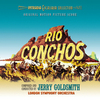 Rio Conchos - Remastered & Expanded