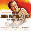 John Wayne at Fox: The Westerns