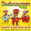 Rastamouse - The Album: Makin' a Bad Ting Good