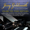 The Jerry Goldsmith Collection Vol. 2: Piano Sketches
