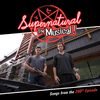 Supernatural: The Musical - Songs from the 200th Episode