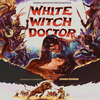 White Witch Doctor>