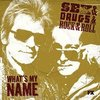 Sex&Drugs&Rock&Roll: What's My Name (Single - Remix)>