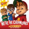 Alvinnn!!! And the Chipmunks: We're the Chipmunks