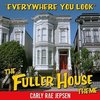 Fuller House: Everywhere You Look (Single)>