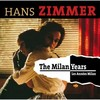 Hans Zimmer: The Milan Years (Les Annees Milan)>