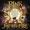 Alice Through the Looking Glass: Just Like Fire (Single)>