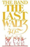 The Last Waltz: 40th Anniversary - Collector's Edition