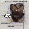 The Essential Michael Nyman Band>