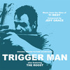 Trigger Man / The Roost (Music from the Films of Ti West)