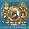 George Washington II: The Forging Of A Nation