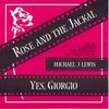 Rose And The Jackal / Yes, Giorgio