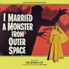 I Married a Monster from Outer Space / The Atomic City