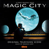 Magic City - Original Score