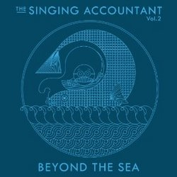 The Singing Accountant: Vol. 2 - Beyond the Sea