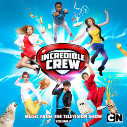 Incredible Crew: Music from the Television Show - Volume 2