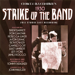 Strike Up the Band - 2011 Studio Cast Recording