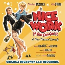 Nice Work If You Can Get It - Original Broadway Cast