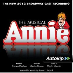Annie: The New 2012 Broadway Cast