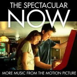 The Spectacular Now: More Music from the Motion Picture