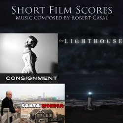 Short Film Scores: The Lighthouse / Consignment / Santa Monica