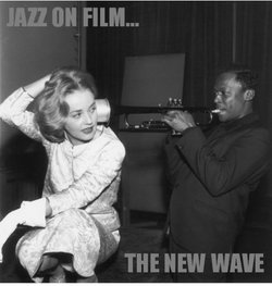 Jazz On Film: The New Wave