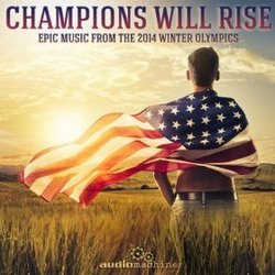 Champions Will Rise: Music from the 2014 Winter Olympics