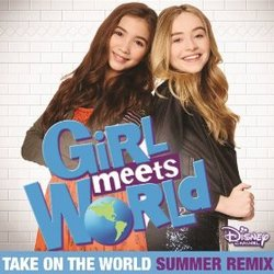 Girl Meets World: Take On the World Summer Remix (Single)
