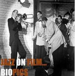Jazz on Film... Biopics