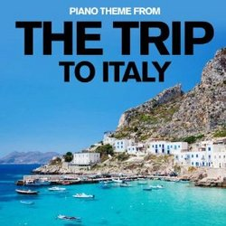 The Trip to Italy: Piano Theme (SIngle)