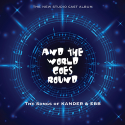And the World Goes Round - Studio Cast