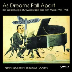As Dreams Fall Apart: The Golden Age of Jewish Film and Stage Music (1925-1955)