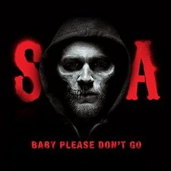 Sons of Anarchy: Baby, Please Don't Go (Single)