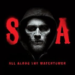 Sons of Anarchy: All Along the Watchtower (Single)