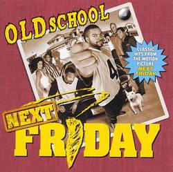 Next Friday - Old School