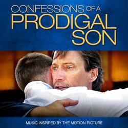 Confessions of a Prodigal Son - Music Inspired by the Motion Picture