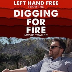 Digging for Fire: Left Hand Free (Trailer)