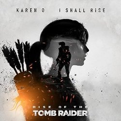 Rise of the Tomb Raider: I Shall Rise (Single)