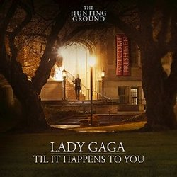 The Hunting Ground: Til It Happens To You (Single)