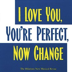 I Love You, You're Perfect, Now Change - Original Cast