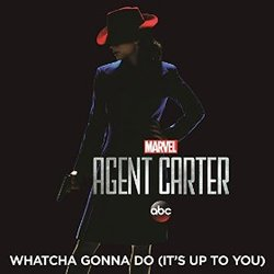 Agent Carter: Whatcha Gonna Do (Single)
