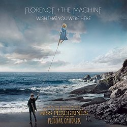 Miss Peregrine's Home for Peculiar Children: Wish that You Were Here (Single)