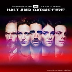 Halt and Catch Fire - Songs from the AMC Television Series