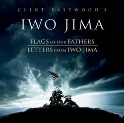 Clint Eastwood's Iwo Jima: Flags of Our Fathers / Letters from Iwo Jima