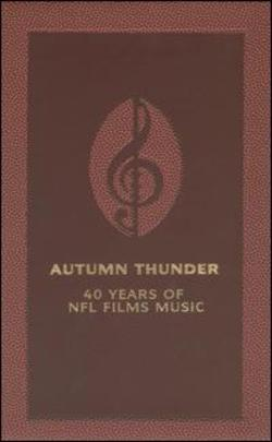 Autumn Thunder : 40 Years of NFL Films Music